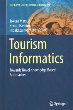 Tourism Informatics: Towards Novel Knowledge Based Approaches (Hardcover)