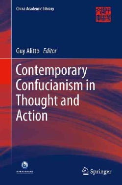 Contemporary Confucianism in Thought and Action (Hardcover)