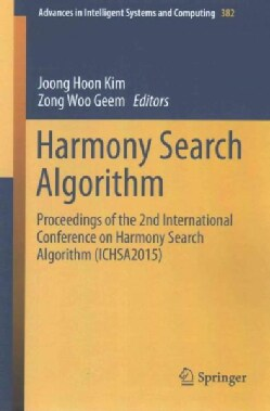 Harmony Search Algorithm: Proceedings of the 2nd International Conference on Harmony Search Algorithm 2015 Ichsa2015 (Paperback)