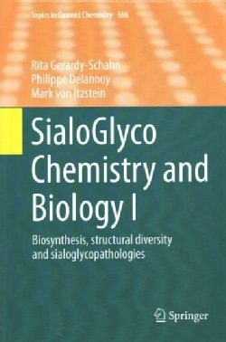 Sialoglyco Chemistry and Biology: Biosynthesis, Structural Diversity and Sialoglycopathologies (Hardcover)