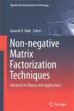 Non-negative Matrix Factorization Techniques: Advances in Theory and Applications (Hardcover)