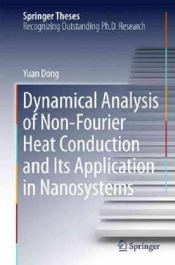 Dynamical Analysis of Non-fourier Heat Conduction and Its Application in Nanosystems (Hardcover)