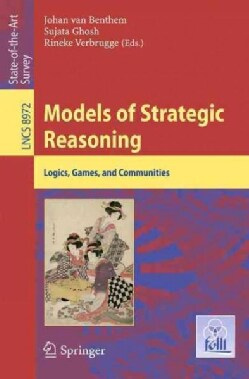 Models of Strategic Reasoning: Logics, Games, and Communities (Paperback)