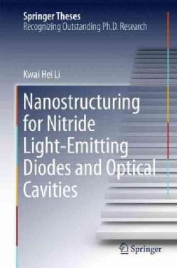 Nanostructuring for Nitride Light-emitting Diodes and Optical Cavities (Hardcover)