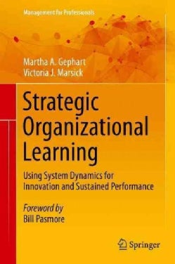 Strategic Organizational Learning: Using System Dynamics for Innovation and Sustained Performance (Hardcover)