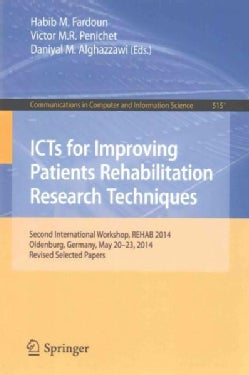 Icts for Improving Patients Rehabilitation Research Techniques: Second International Workshop, Rehab 2014, Select... (Paperback)
