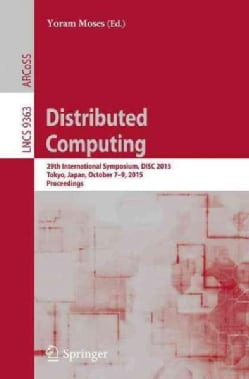 Distributed Computing: 29th International Symposium, Disc 2015, Proceedings (Paperback)