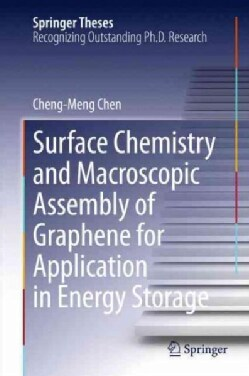 Surface Chemistry and Macroscopic Assembly of Graphene for Application in Energy Storage (Hardcover)