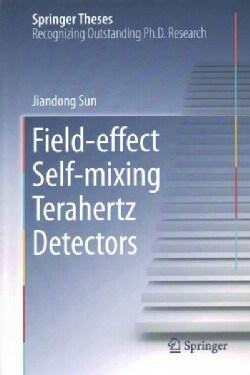 Field-effect Self-mixing Terahertz Detectors (Hardcover)