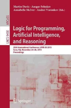 Logic for Programming, Artificial Intelligence, and Reasoning: 20th International Conference, Lpar-20 2015, Suva,... (Paperback)