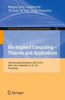 Bio-inspired Computing: Theories and Applications: 10th International Conference, Bic-ta 2015 (Paperback)