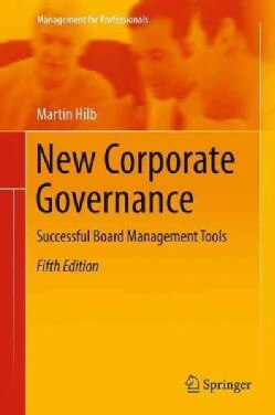 New Corporate Governance: Successful Board Management Tools (Hardcover)