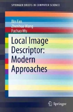Local Image Descriptor: Modern Approaches (Paperback)