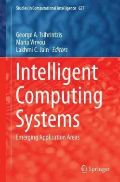 Intelligent Computing Systems: Emerging Application Areas (Hardcover)