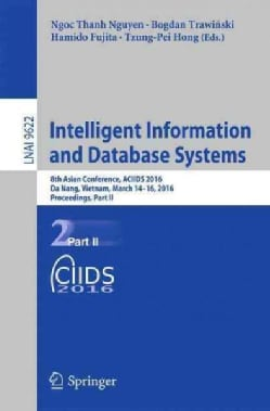 Intelligent Information and Database Systems: 8th Asian Conference, Aciids 2016, Da Nang, Vietnam, March 14-16, 2... (Paperback)