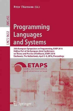 Programming Languages and Systems: 25th European Symposium on Programming, ESOP 2016, Held as Part of the Europea... (Paperback)