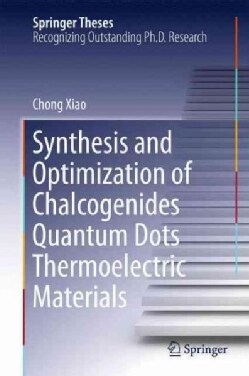 Synthesis and Optimization of Chalcogenides Quantum Dots Thermoelectric Materials (Hardcover)