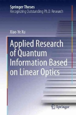 Applied Research of Quantum Information Based on Linear Optics (Hardcover)