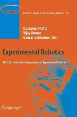 Experimental Robotics: The 12th International Symposium on Experimental Robotics (Paperback)