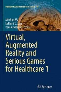 Virtual, Augmented Reality and Serious Games for Healthcare (Paperback)