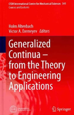Generalized Continua from the Theory to Engineering Applications (Hardcover)