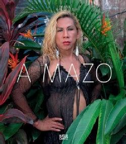 A Mazo: Die Amazonen des Amazonas / The Amazons of the Amazon (Hardcover)