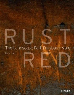 Rust Red: The Landscape Park Duisburg-nord (Hardcover)