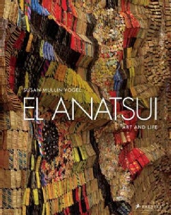 El Anatsui: Art and Life (Hardcover)