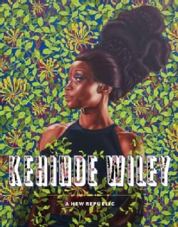 Kehinde Wiley: A New Republic (Hardcover)