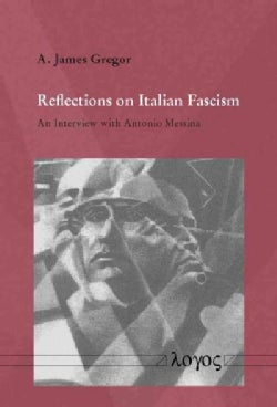 Reflections on Italian Fascism: An Interview With Antonio Messina (Paperback)
