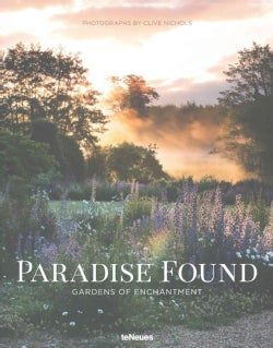 Paradise Found: Gardens of Enchantment (Hardcover)