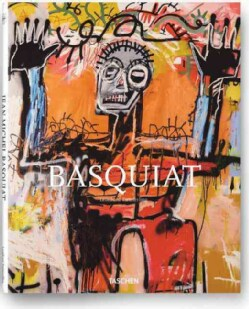 Jean-Michel Basquiat 1960-1988: The Explosive Force of the Streets (Hardcover)