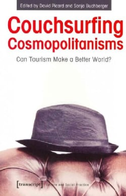 Couchsurfing Cosmopolitanisms: Can Tourism Make a Better World? (Paperback)