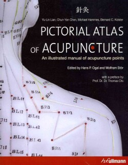 Pictorial Atlas of Acupuncture: An Illustrated Manual of Acupuncture Points (Hardcover)