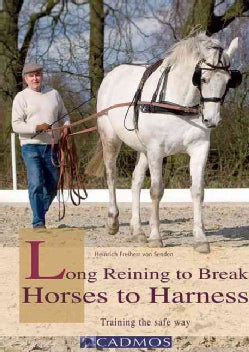 Long Reining to Break Horses to Harness (Paperback)