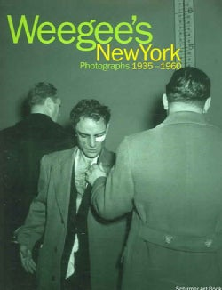 Weegee's New York: Photographs 1935-1960 (Paperback)