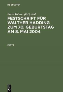 Festschrift Fur Walther Hadding Zum 70. Geburtstag Am 8. Mai 2004 (Hardcover)