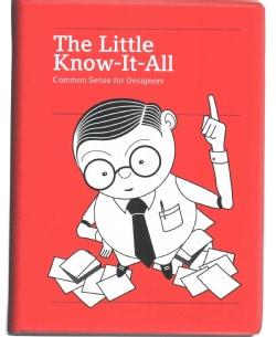 The Little Know-It-All: Common Sense for Designers (Paperback)