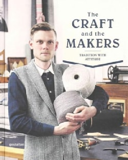 The Craft and the Makers: Tradition with Attitude (Hardcover)