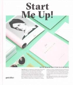 Start Me Up!: New Branding for Businesses (Hardcover)