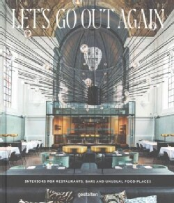 Let's Go Out Again: Interiors for Restaurants, Bars and Unusual Food Places (Hardcover)