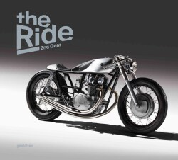 The Ride 2nd Gear: New Custom Motorcycles and Their Builders (Hardcover)