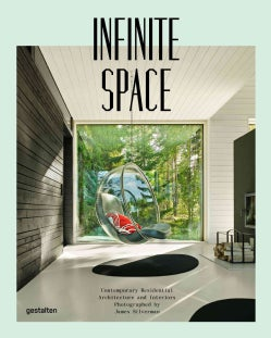 Infinite Space: Contemporary Residential Architecture and Interiors Photographed by James Silverman (Hardcover)