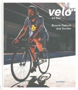 Velo 3rd Gear: Bicycle Culture and Stories (Hardcover)