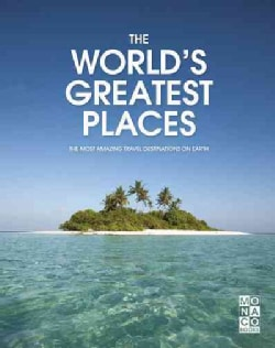 The World's Greatest Places: The Most Amazing Travel Destinations on Earth (Hardcover)