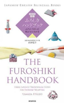 The Furoshiki Handbook: Using Japanese Traditional Cloth for Everyday Wrapping (Paperback)