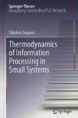 Thermodynamics of Information Processing in Small Systems (Hardcover)