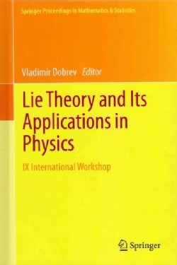 Lie Theory and Its Applications in Physics: IX International Workshop (Hardcover)