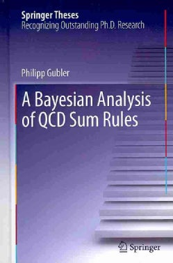 A Bayesian Analysis of QCD Sum Rules (Hardcover)