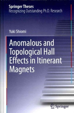 Anomalous and Topological Hall Effects in Itinerant Magnets (Hardcover)
